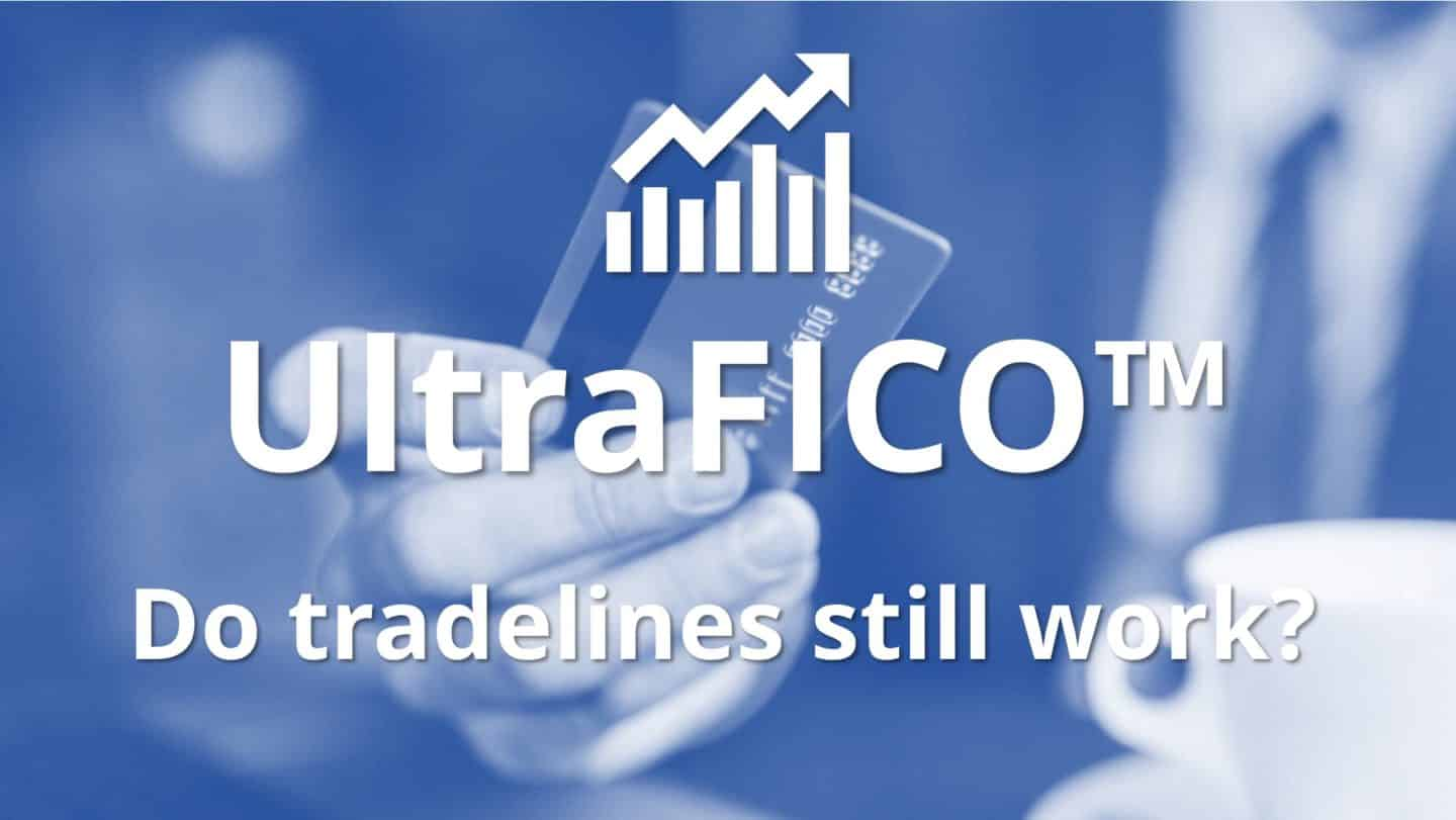 Ultra Fico and tradelines